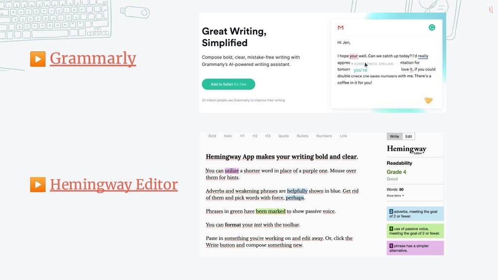 41 ▶ Grammarly ▶ Hemingway Editor