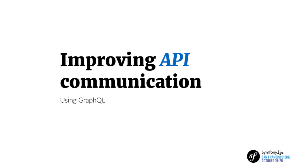 Improving API communication Using GraphQL