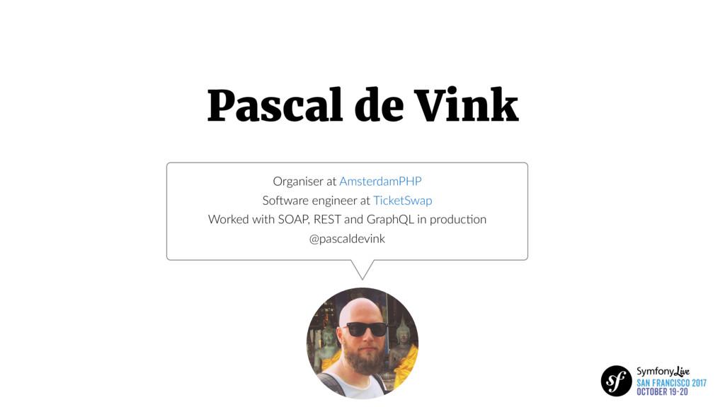 Pascal de Vink Organiser at AmsterdamPHP So8war...