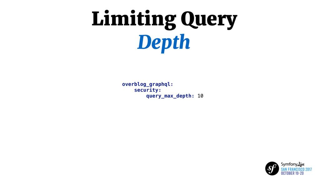 Limiting Query Depth overblog_graphql: security...