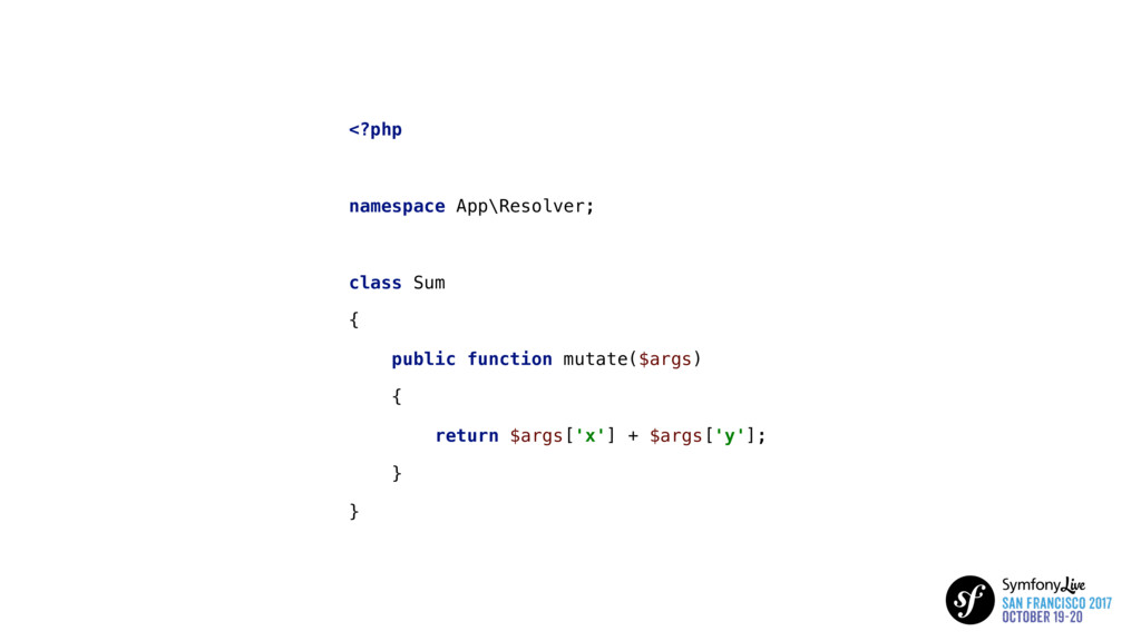 <?php namespace App\Resolver; class Sum { publi...