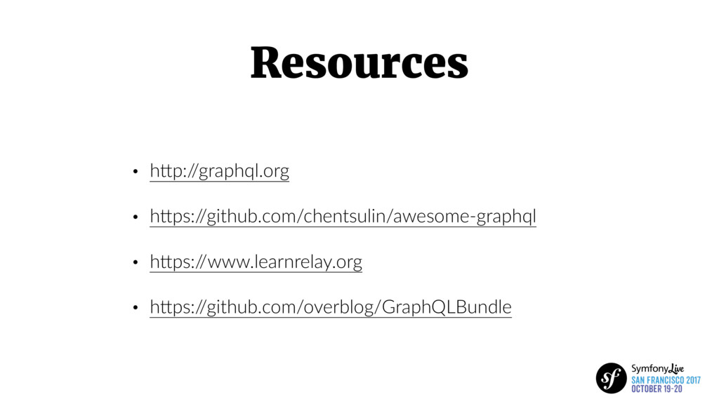 Resources • hFp:/ /graphql.org • hFps:/ /github...