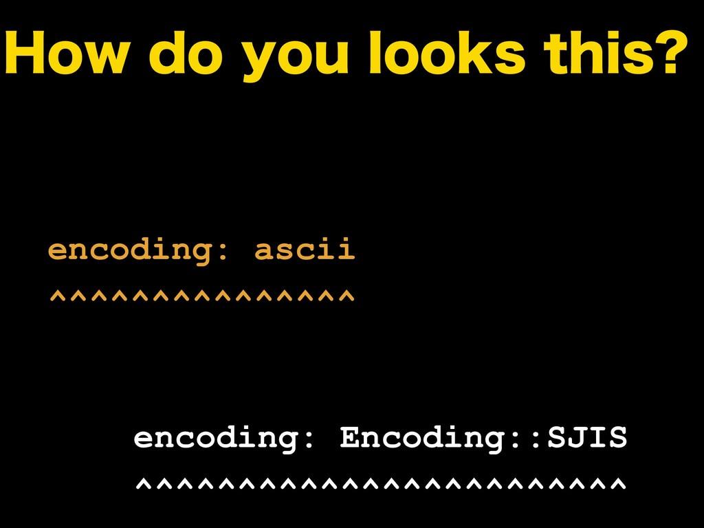 )PXEPZPVMPPLTUIJT encoding: ascii ^^^^^^^^^...
