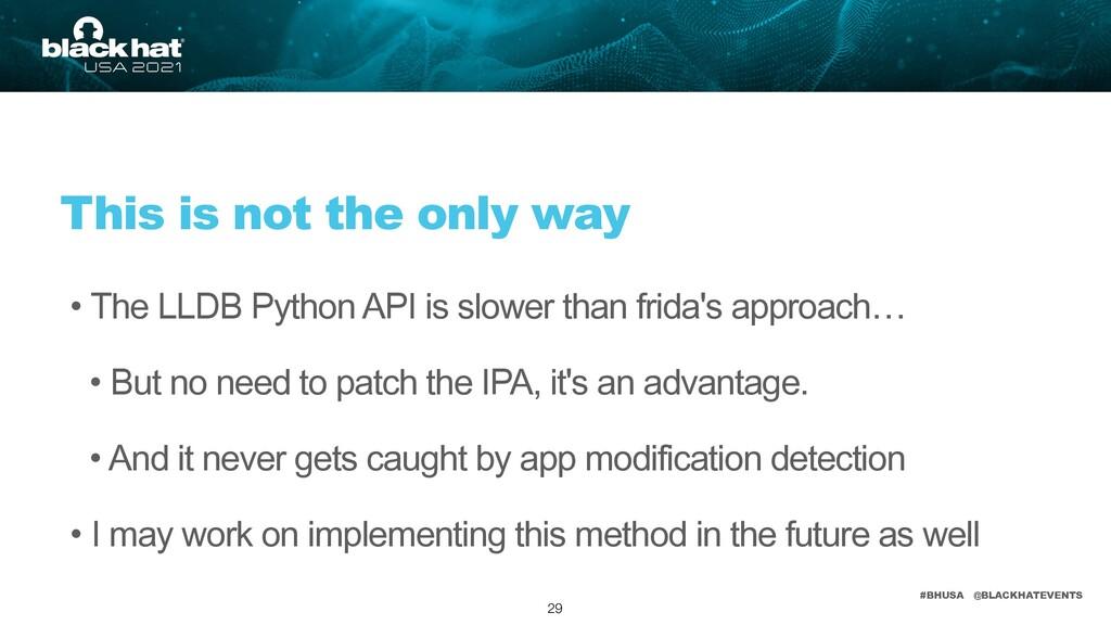 #BHUSA @BLACKHATEVENTS • The LLDB Python API is...
