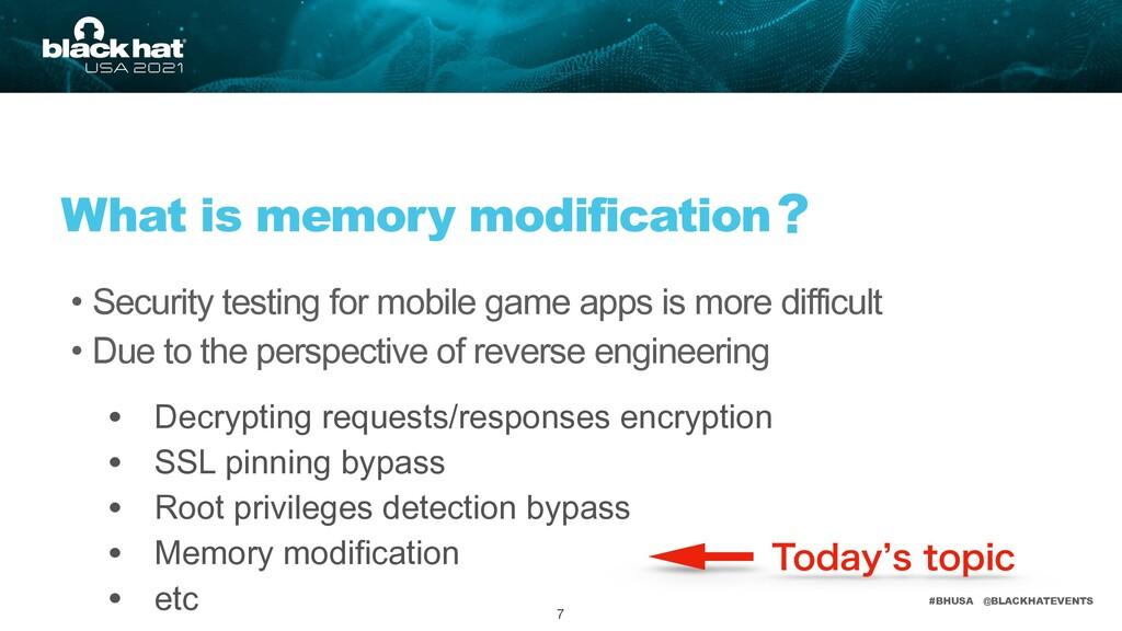 #BHUSA @BLACKHATEVENTS What is memory modificat...