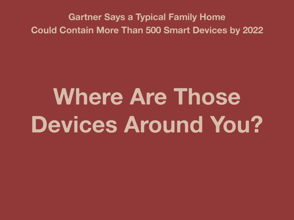 Where Are Those Devices Around You? Gartner Say...