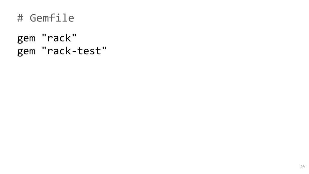 """20 # Gemfile gem """"rack"""" gem """"rack-test"""""""
