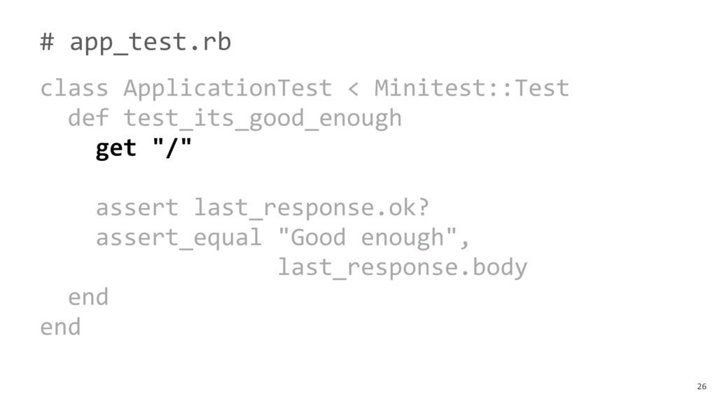 26 # app_test.rb class ApplicationTest < Minite...