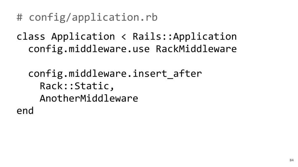 84 # config/application.rb class Application < ...