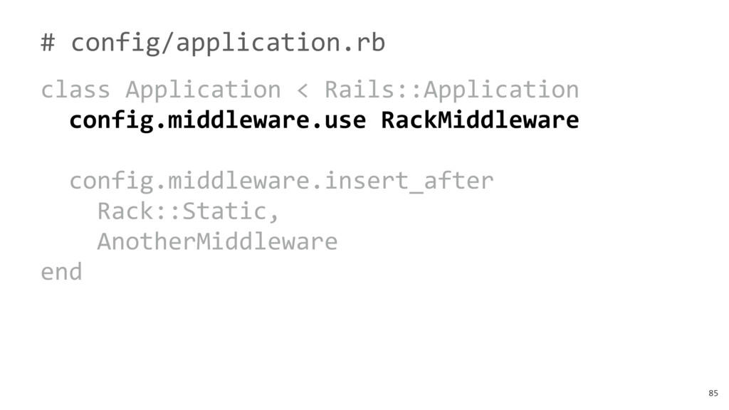 85 # config/application.rb class Application < ...