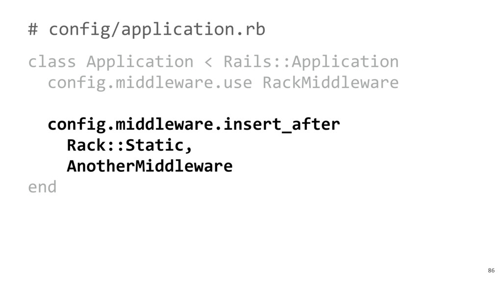86 # config/application.rb class Application < ...