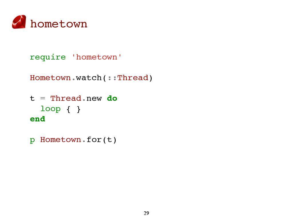 hometown 29 require 'hometown' Hometown.watch(:...