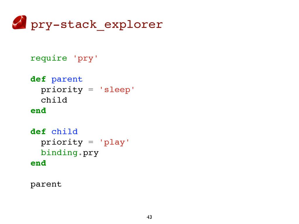 pry-stack_explorer 43 require 'pry' def parent ...