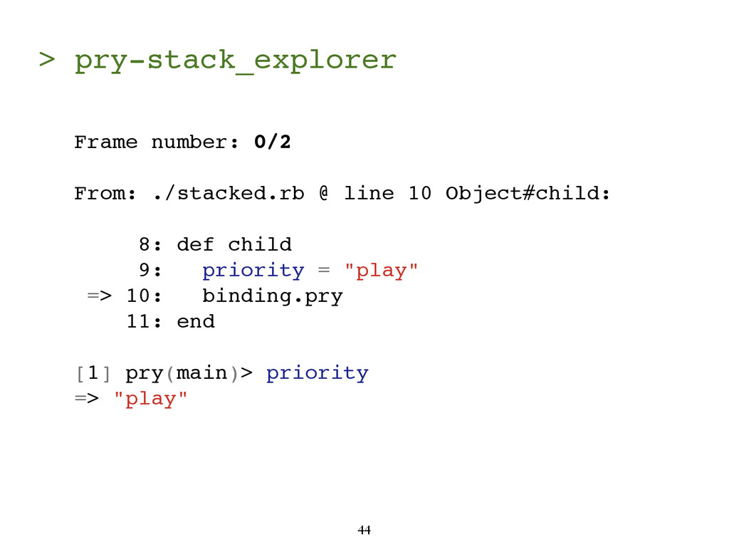 > pry-stack_explorer 44 Frame number: 0/2 From:...