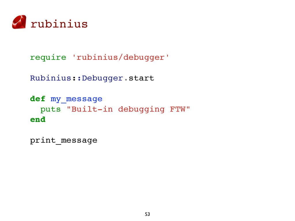 rubinius 53 require 'rubinius/debugger' Rubiniu...