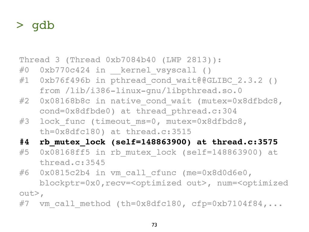 > gdb 73 Thread 3 (Thread 0xb7084b40 (LWP 2813)...