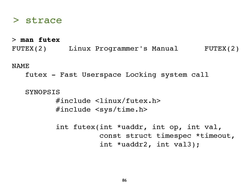> strace 86 > man futex FUTEX(2) Linux Programm...