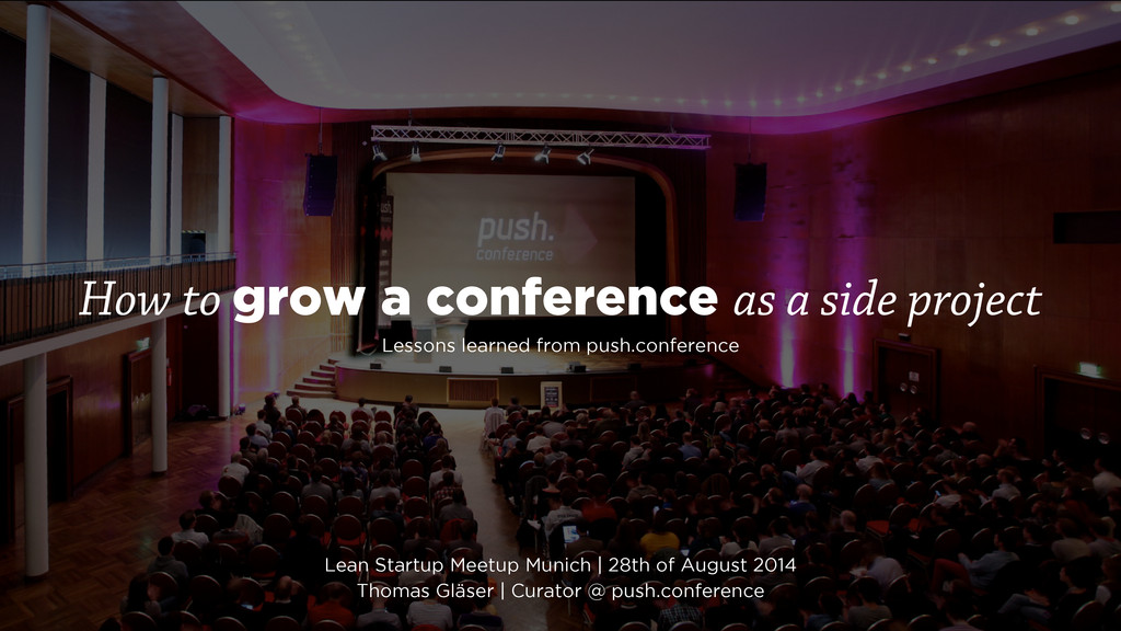 How to grow a conference as a side project Less...