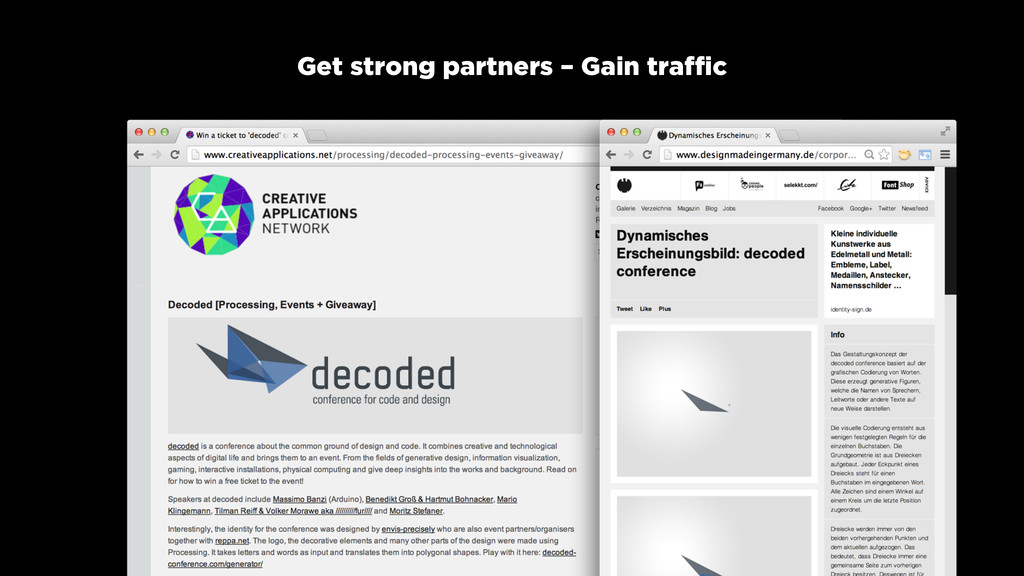 Get strong partners – Gain traffic