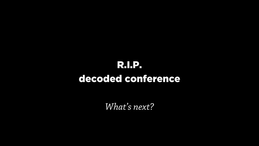 R.I.P.
