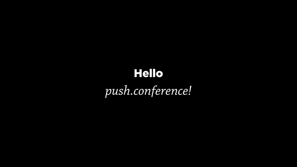 Hello push.conference!