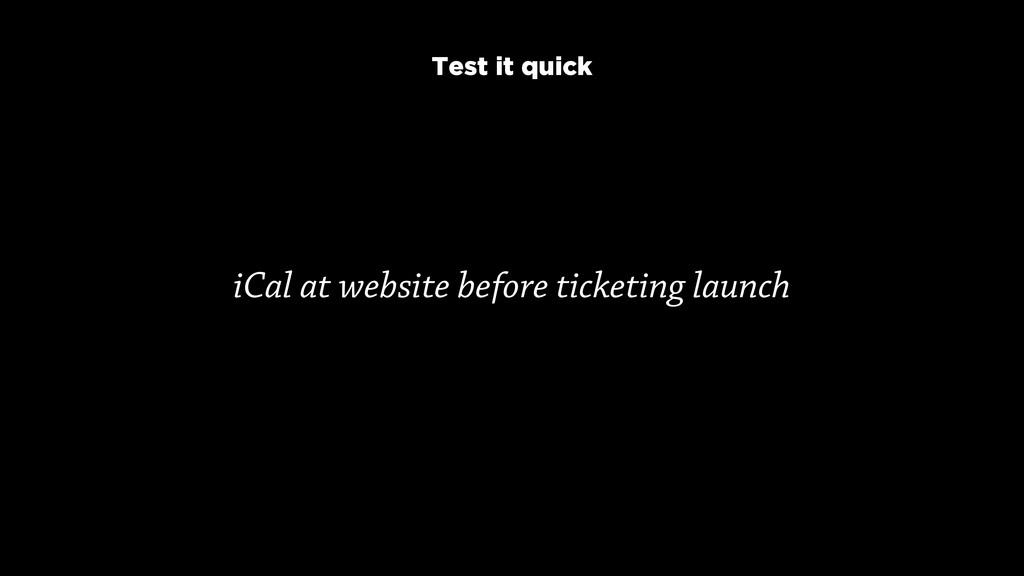 iCal at website before ticketing launch Test it...
