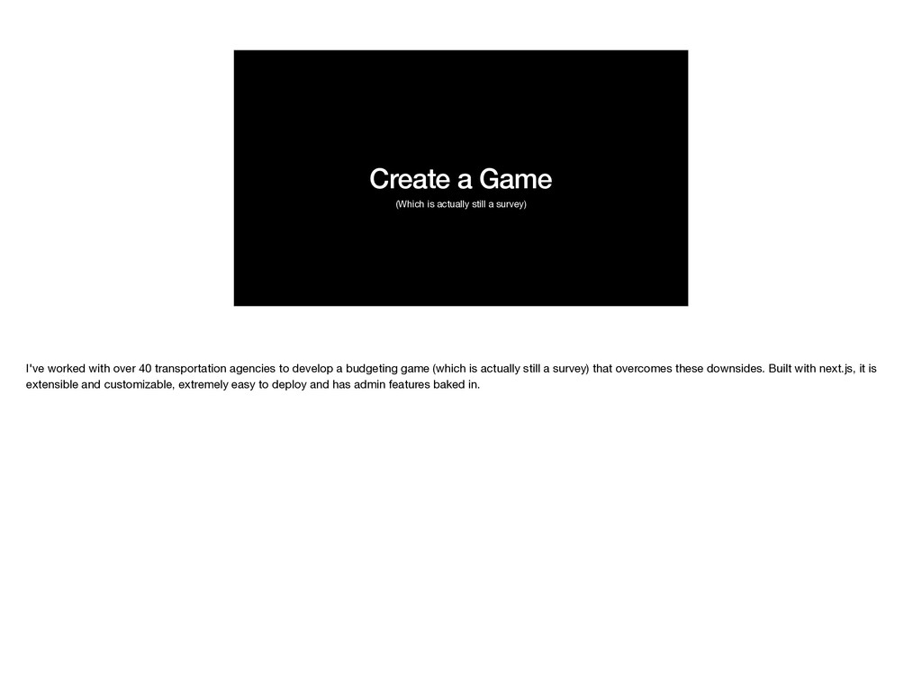 Create a Game (Which is actually still a survey...