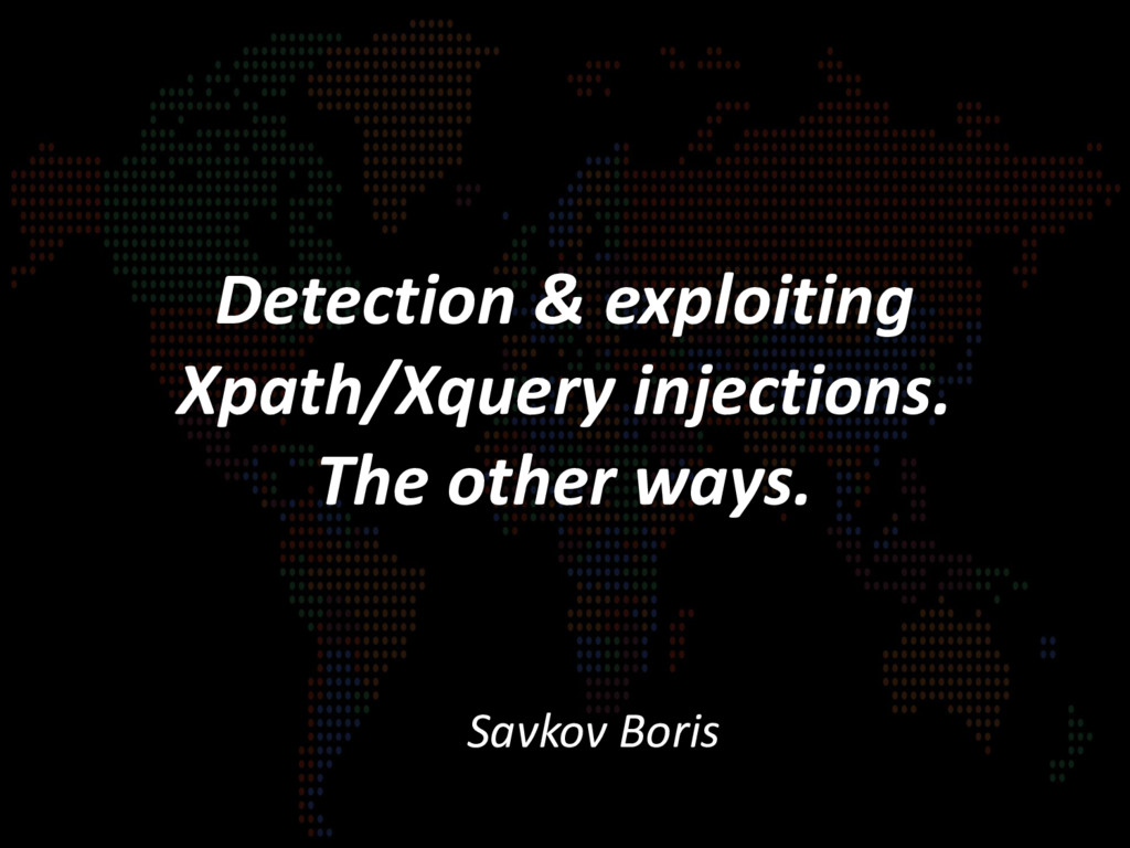 Detection & exploiting Xpath/Xquery injections....