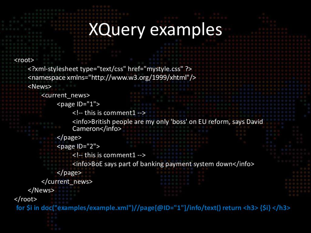 "XQuery examples <root> <?xml-stylesheet type=""t..."