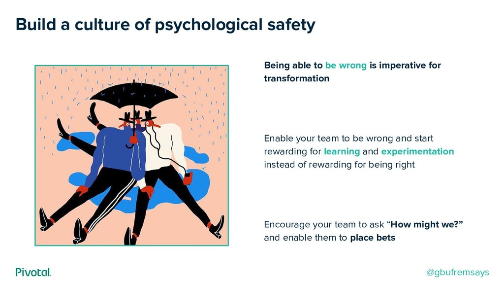 Build a culture of psychological safety @gbufre...