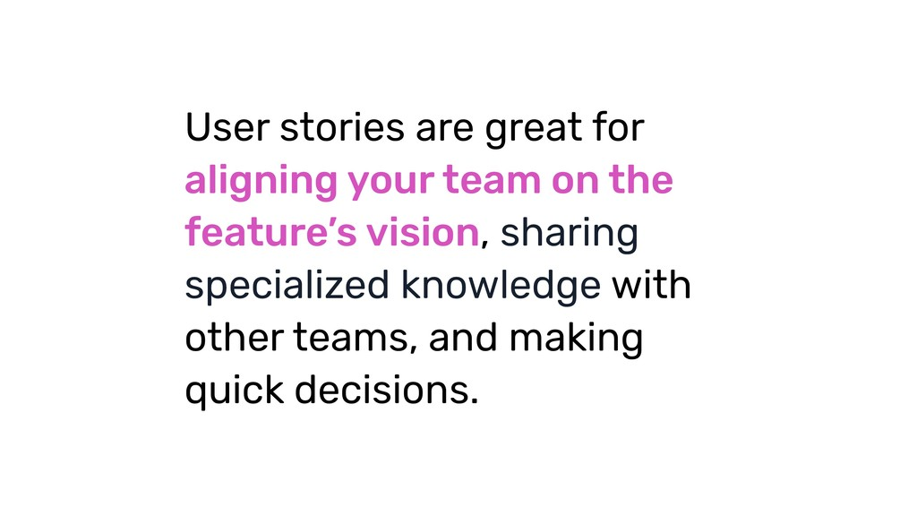 User stories are great for aligning your team o...