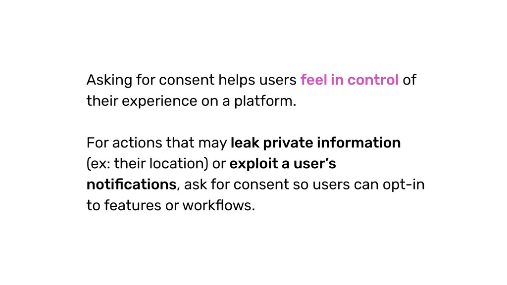 Asking for consent helps users feel in control ...