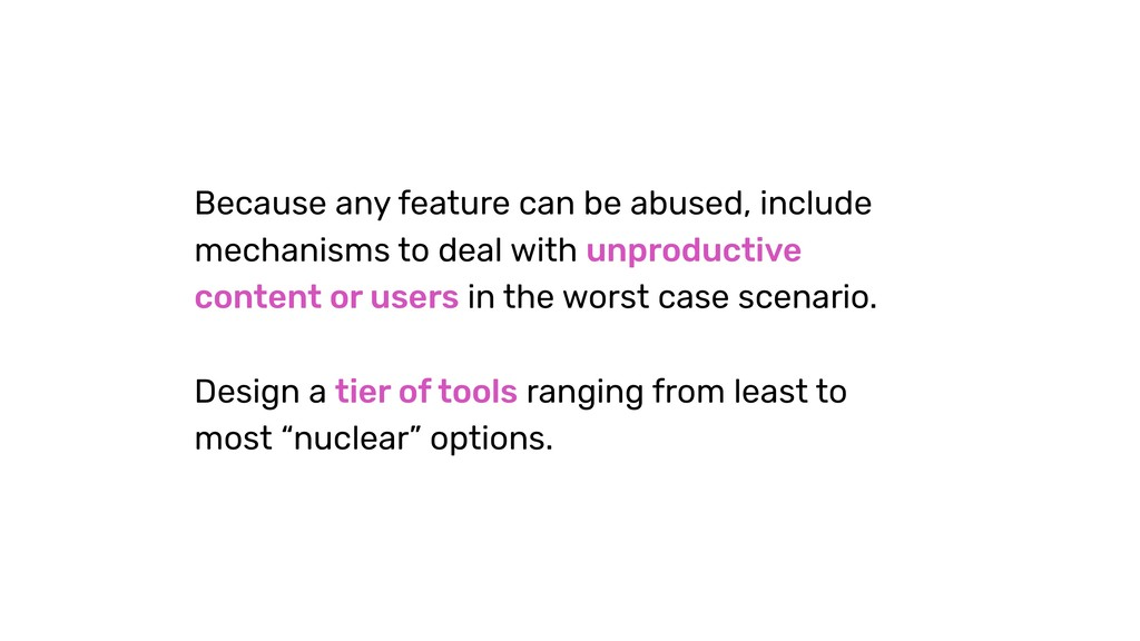 Because any feature can be abused, include mech...