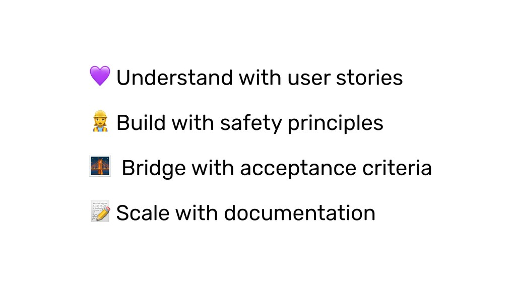 Understand with user stories % Build with safe...