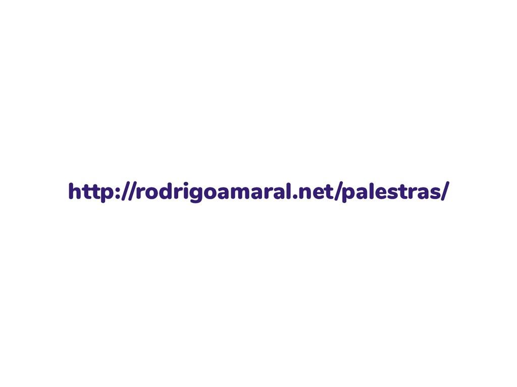 http://rodrigoamaral.net/palestras/
