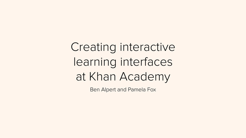 Creating interactive learning interfaces at Kh...