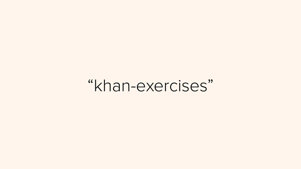 """khan-exercises"""