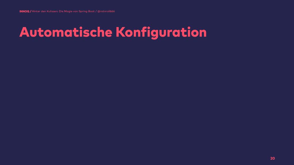 Automatische Konfiguration 20 Hinter den Kuliss...