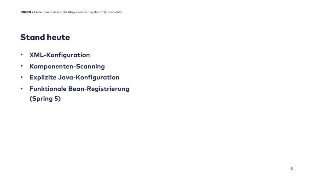 5 • XML-Konfiguration • Komponenten-Scanning • ...