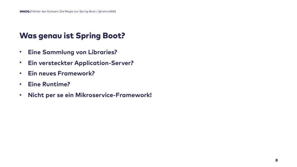 Was genau ist Spring Boot? 8 • Eine Sammlung vo...