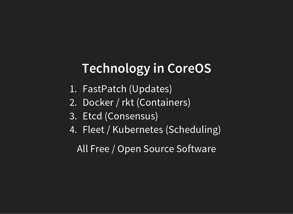 Technology in CoreOS 1. FastPatch (Updates) 2. ...