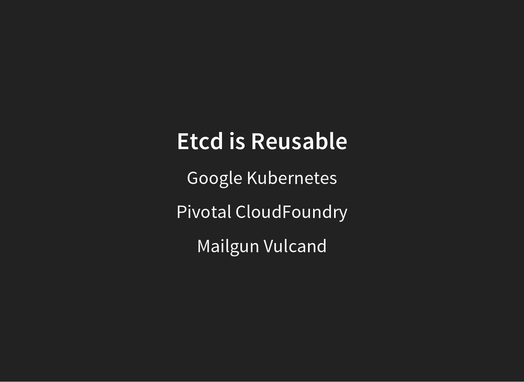 Etcd is Reusable Google Kubernetes Pivotal Clou...