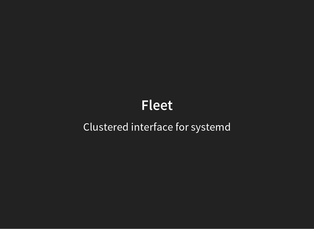 Fleet Clustered interface for systemd