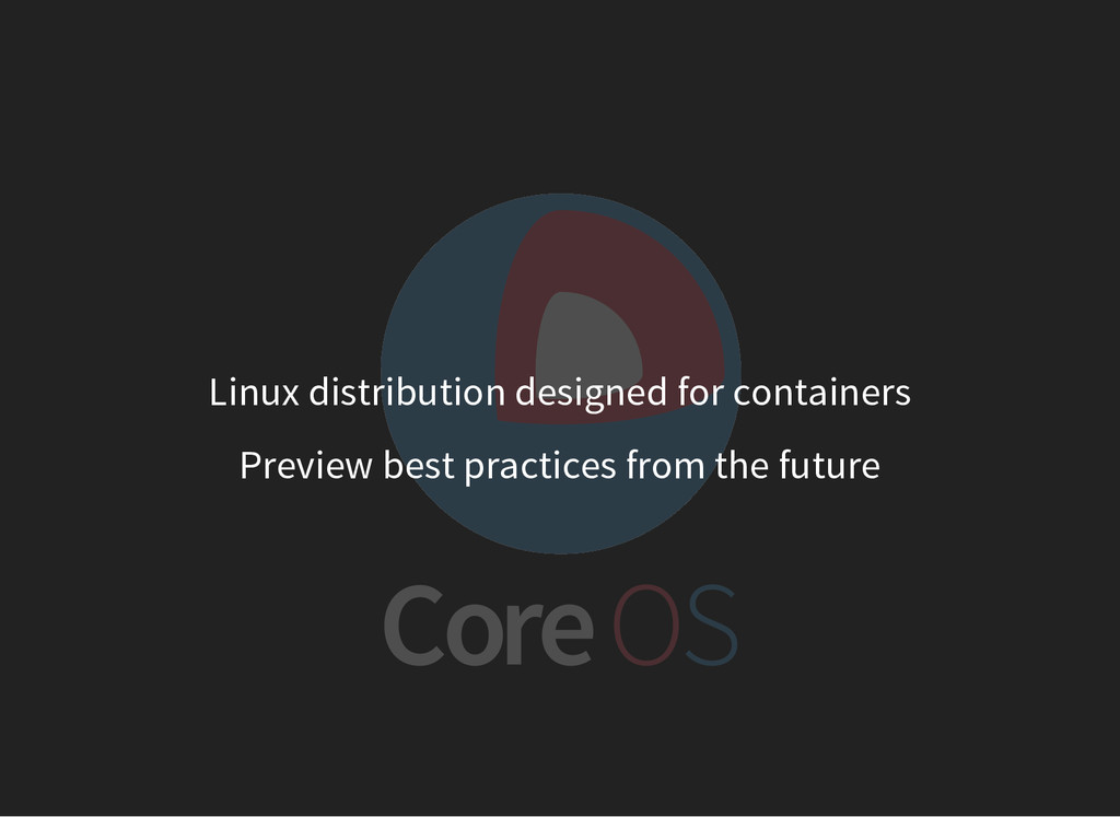 Linux distribution designed for containers Prev...