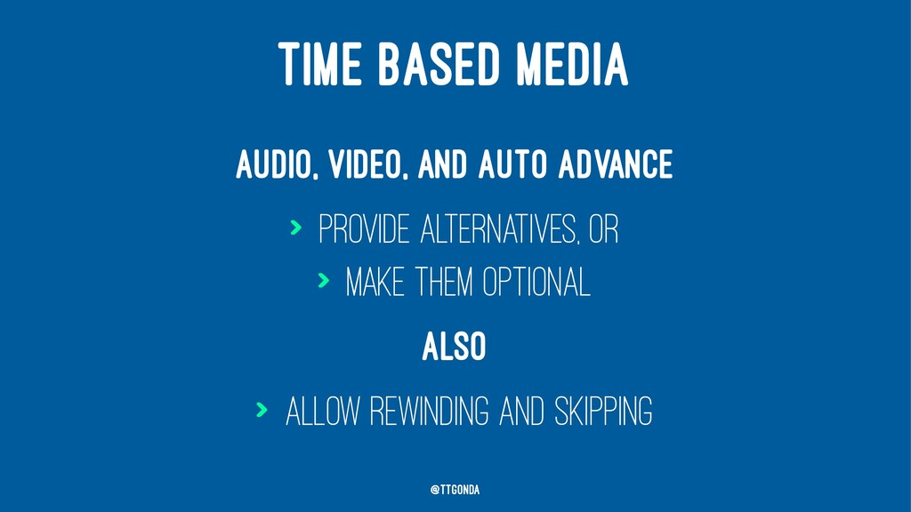 TIME BASED MEDIA Audio, video, and auto advance...