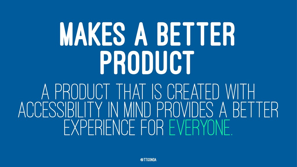 MAKES A BETTER PRODUCT A PRODUCT THAT IS CREATE...