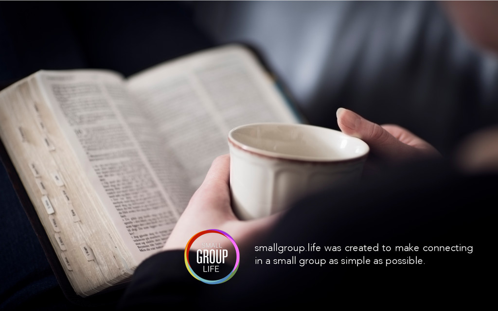 smallgroup.life was created to make connecting ...