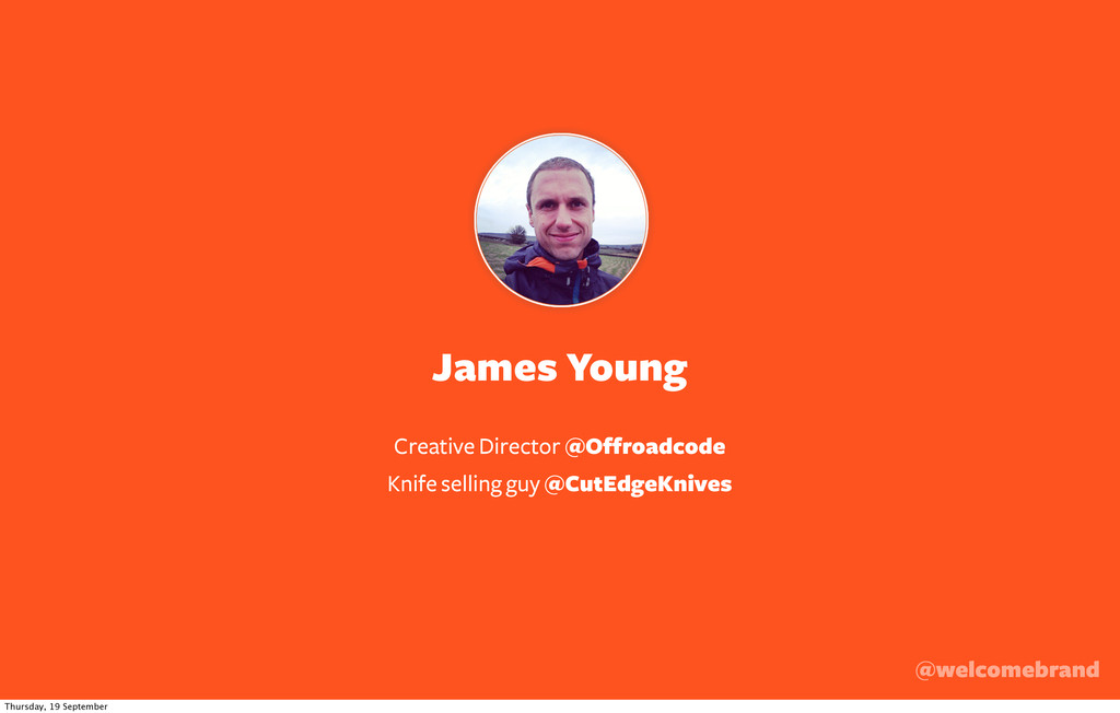 James Young Creative Director @Offroadcode Knif...