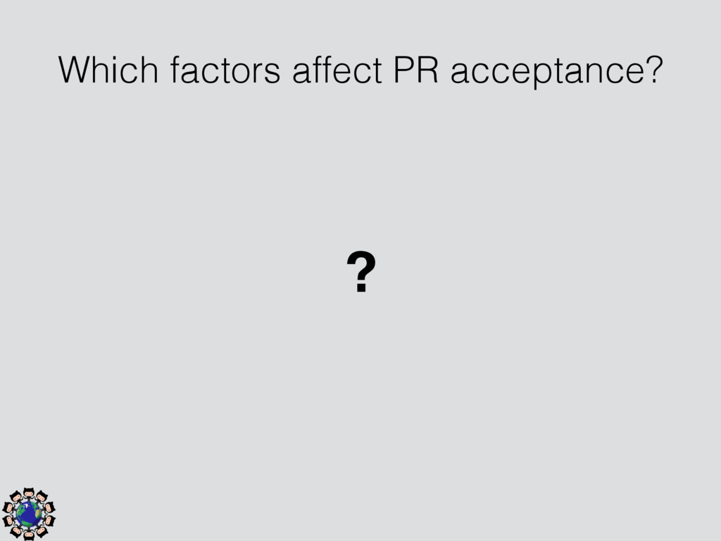 Which factors affect PR acceptance? ?